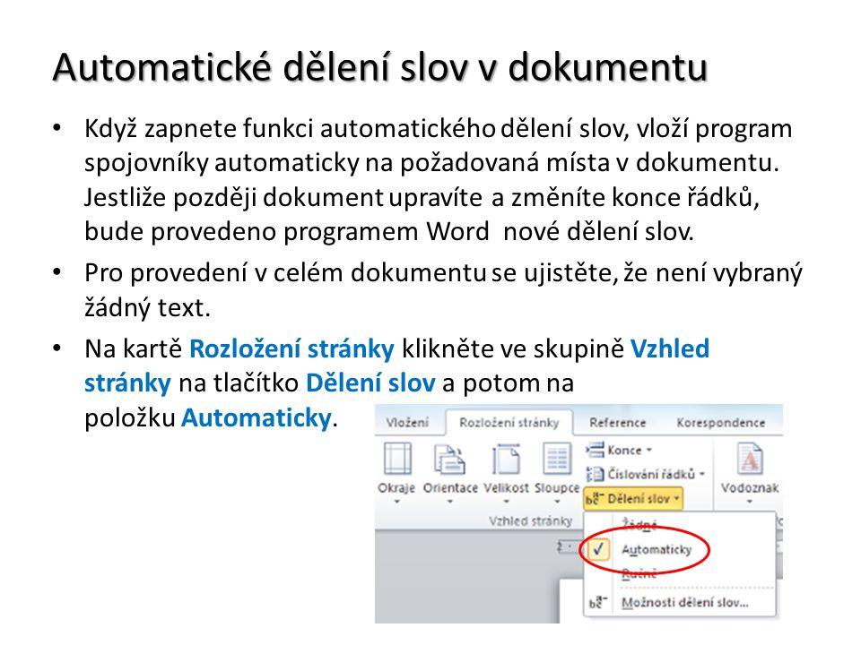 Automatické dělení slov v dokumentu Když zapnete funkci automatického dělení slov, vloží program spojovníky automaticky na požadovaná místa v dokumentu.