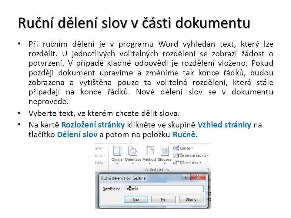Ruční dělení slov v části dokumentu Při ručním dělení je v programu Word vyhledán text, který lze rozdělit.
