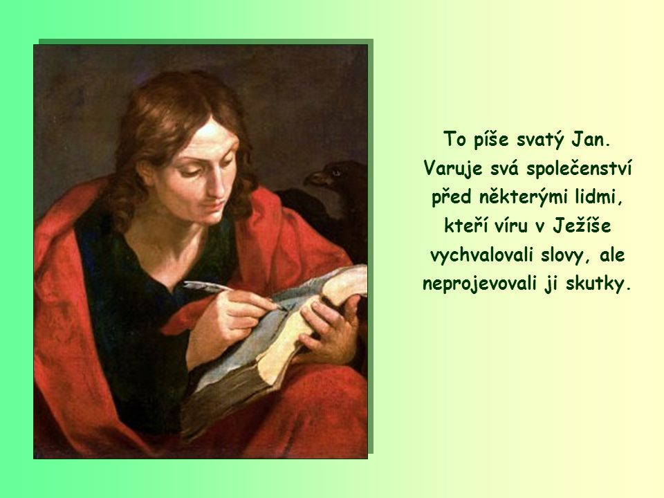 To píše svatý Jan.