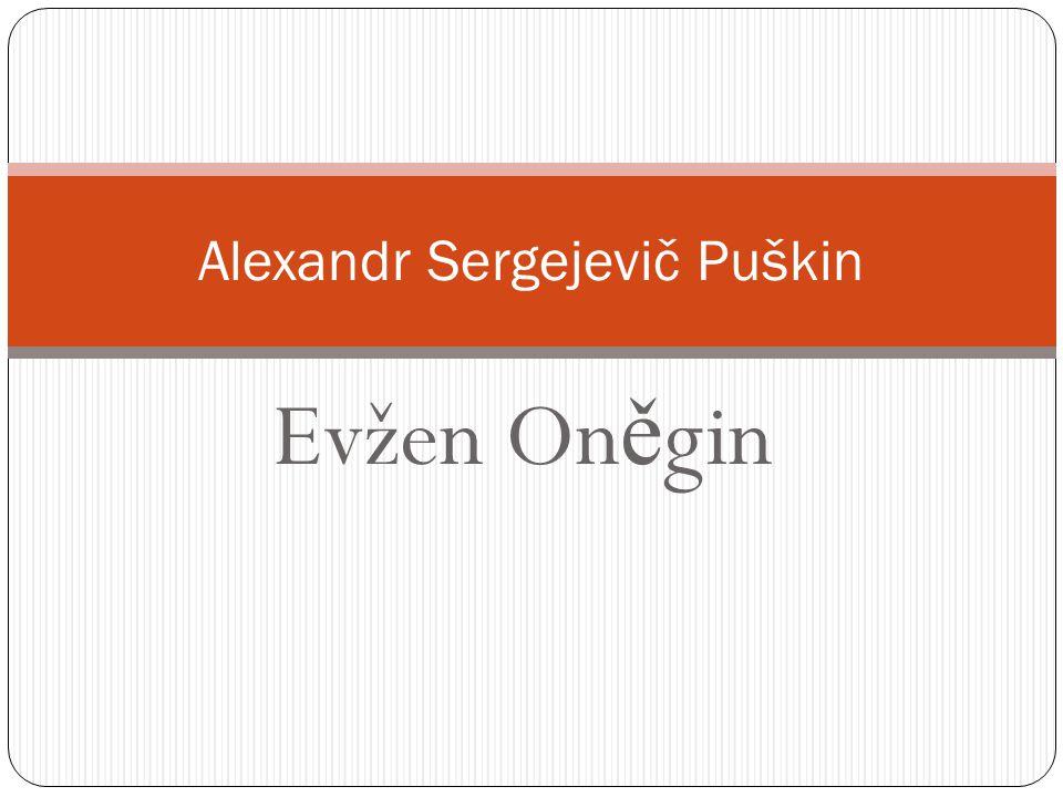 Evžen On ě gin Alexandr Sergejevič Puškin