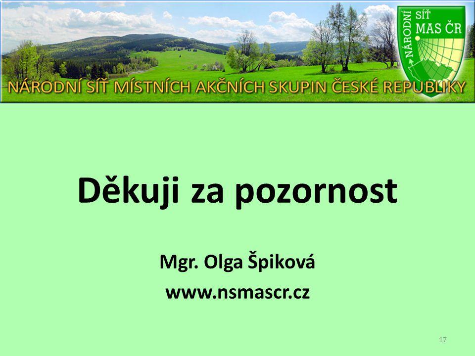 Děkuji za pozornost Mgr. Olga Špiková www.nsmascr.cz 17