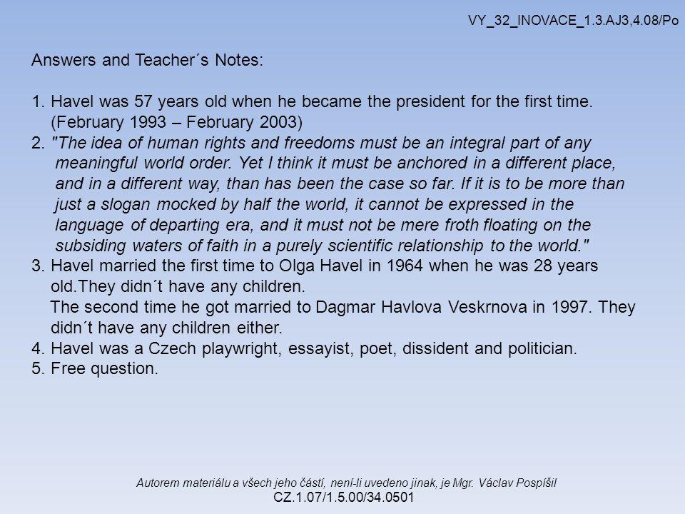 Autorem materiálu a všech jeho částí, není-li uvedeno jinak, je Mgr. Václav Pospíšil CZ.1.07/1.5.00/34.0501 VY_32_INOVACE_1.3.AJ3,4.08/Po Answers and