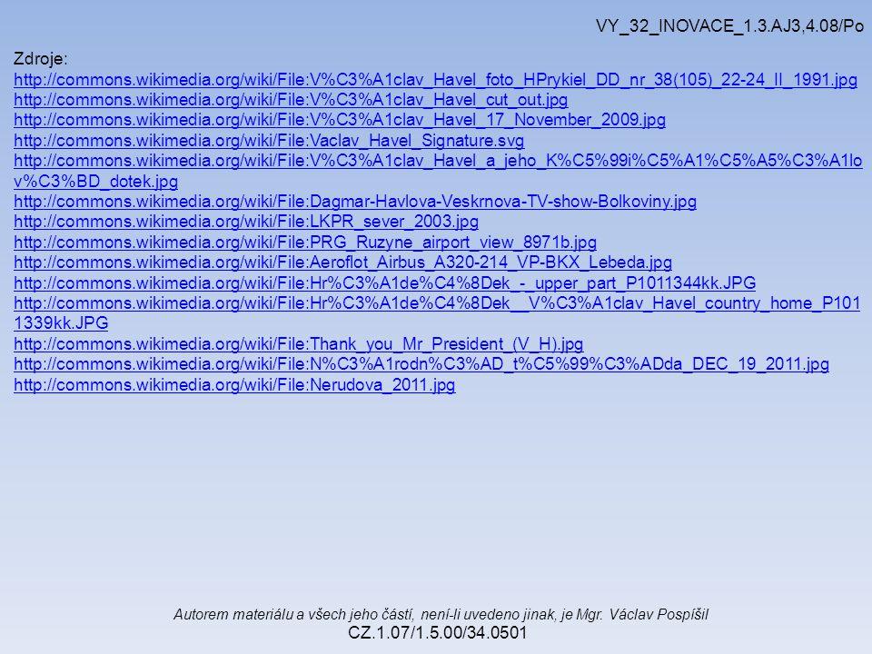 Autorem materiálu a všech jeho částí, není-li uvedeno jinak, je Mgr. Václav Pospíšil CZ.1.07/1.5.00/34.0501 VY_32_INOVACE_1.3.AJ3,4.08/Po Zdroje: http