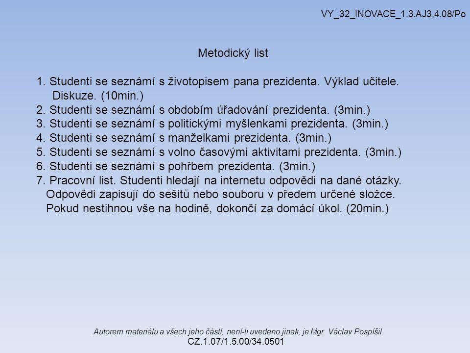 Autorem materiálu a všech jeho částí, není-li uvedeno jinak, je Mgr. Václav Pospíšil CZ.1.07/1.5.00/34.0501 VY_32_INOVACE_1.3.AJ3,4.08/Po Metodický li