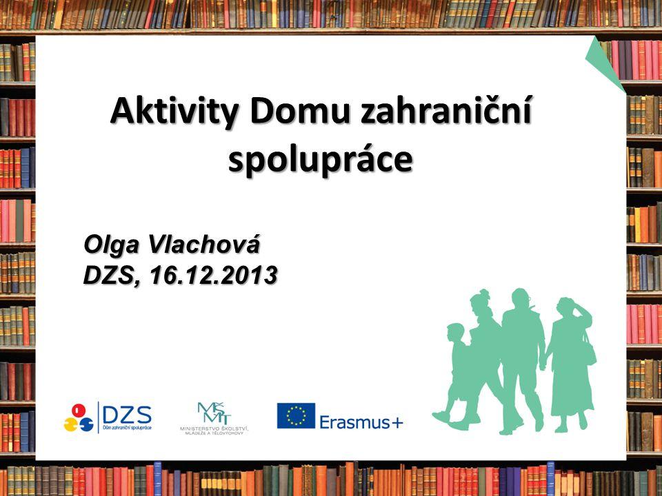 Aktivity Domu zahraniční spolupráce Olga Vlachová DZS, 16.12.2013