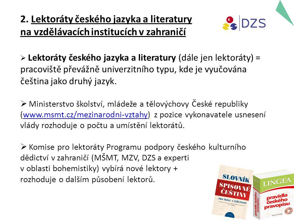  Lektoráty českého jazyka a literatury (dále jen lektoráty) = pracoviště převážně univerzitního typu, kde je vyučována čeština jako druhý jazyk.