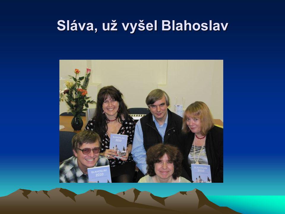 Sláva, už vyšel Blahoslav