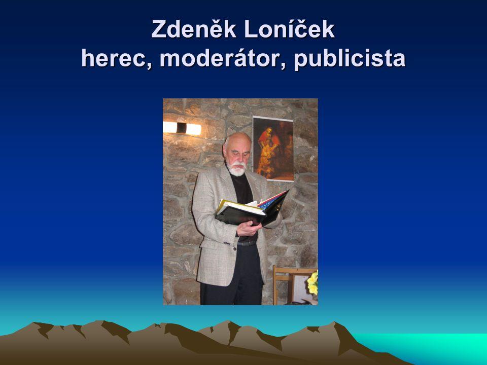 Zdeněk Loníček herec, moderátor, publicista