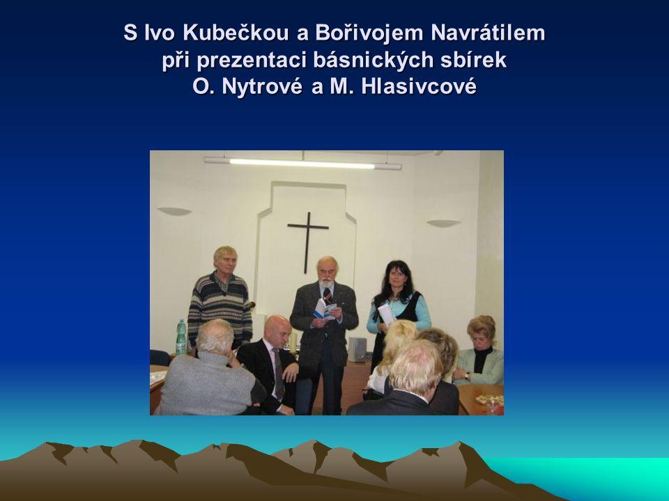 S Ivo Kubečkou a Bořivojem Navrátilem při prezentaci básnických sbírek O. Nytrové a M. Hlasivcové