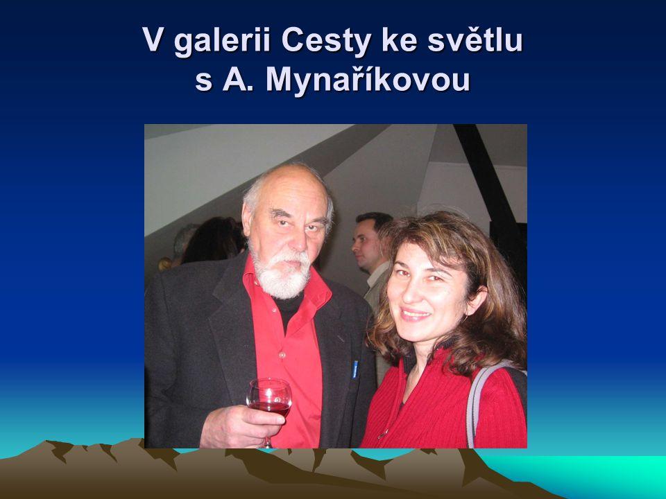 V galerii Cesty ke světlu s A. Mynaříkovou
