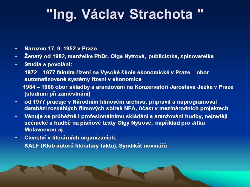 Ing. Václav Strachota Narozen 17. 9. 1952 v Praze Ženatý od 1982, manželka PhDr.