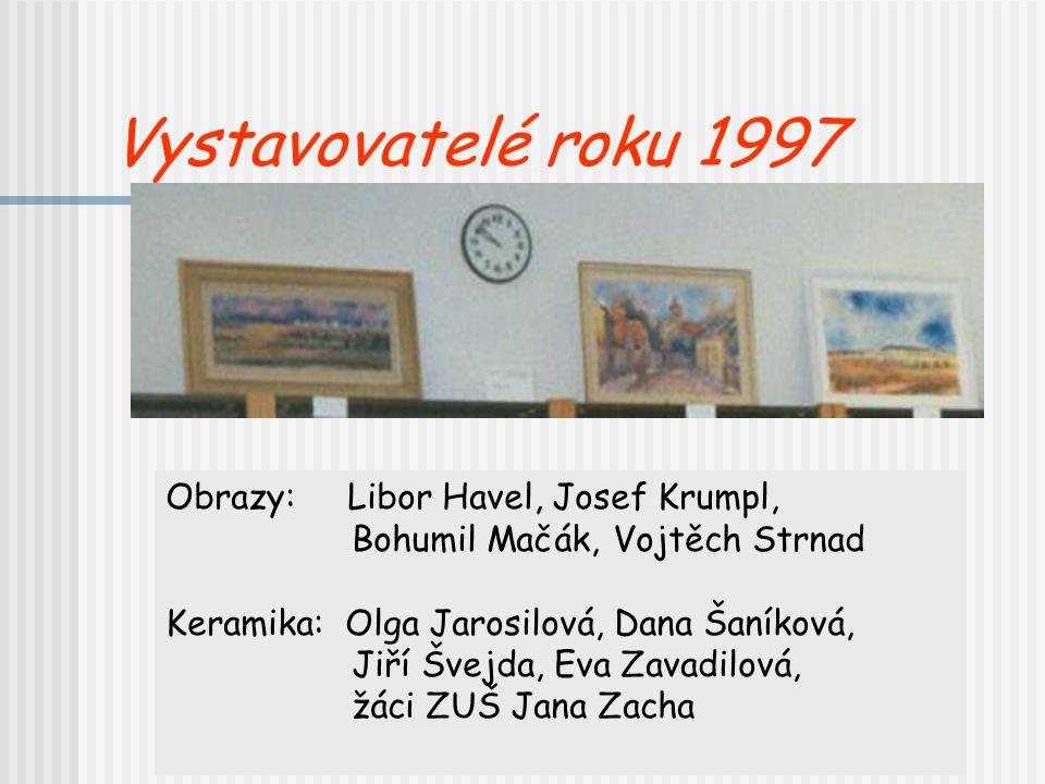 Výstava amatérských prací našich čtenářů KERAMIKA MALBA RUČNÍ PRÁCE - ukázky výroby frivolitek a krosenkování BETLÉM, RELIÉF NA SKLE, PROUTÍ 1997