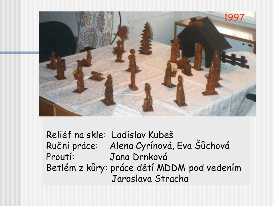 Vystavovatelé roku 1997 Obrazy: Libor Havel, Josef Krumpl, Bohumil Mačák, Vojtěch Strnad Keramika: Olga Jarosilová, Dana Šaníková, Jiří Švejda, Eva Za
