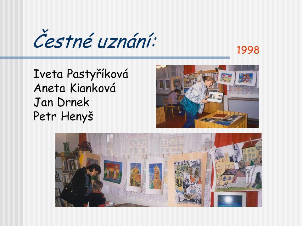 Rok 1998: Výtvarná soutěž Jak vidím naše město 1.Michal Šup 2.Filip Racek 3.Tereza Hojdyszová, Dominika Tvrdá