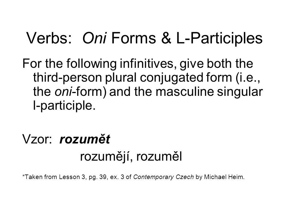 Verbs: Oni Forms and L-Participles 1. platit 2. 3. 4. 5. 6. 7. 8. 9. 10.