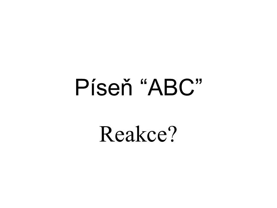 Píseň ABC Reakce?