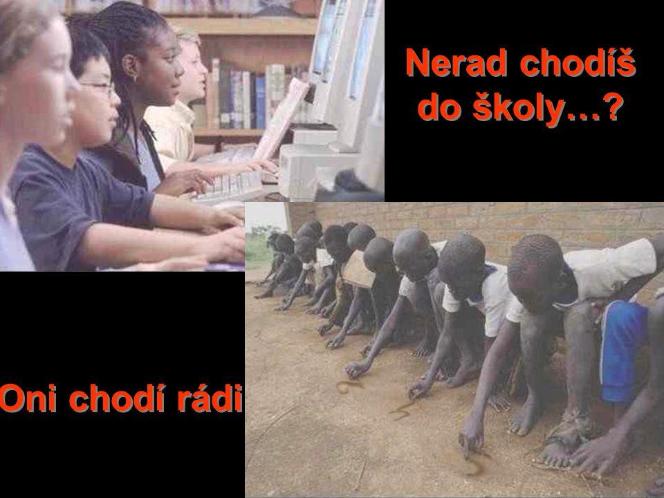 Nerad chodíš do školy…? Oni chodí rádi!
