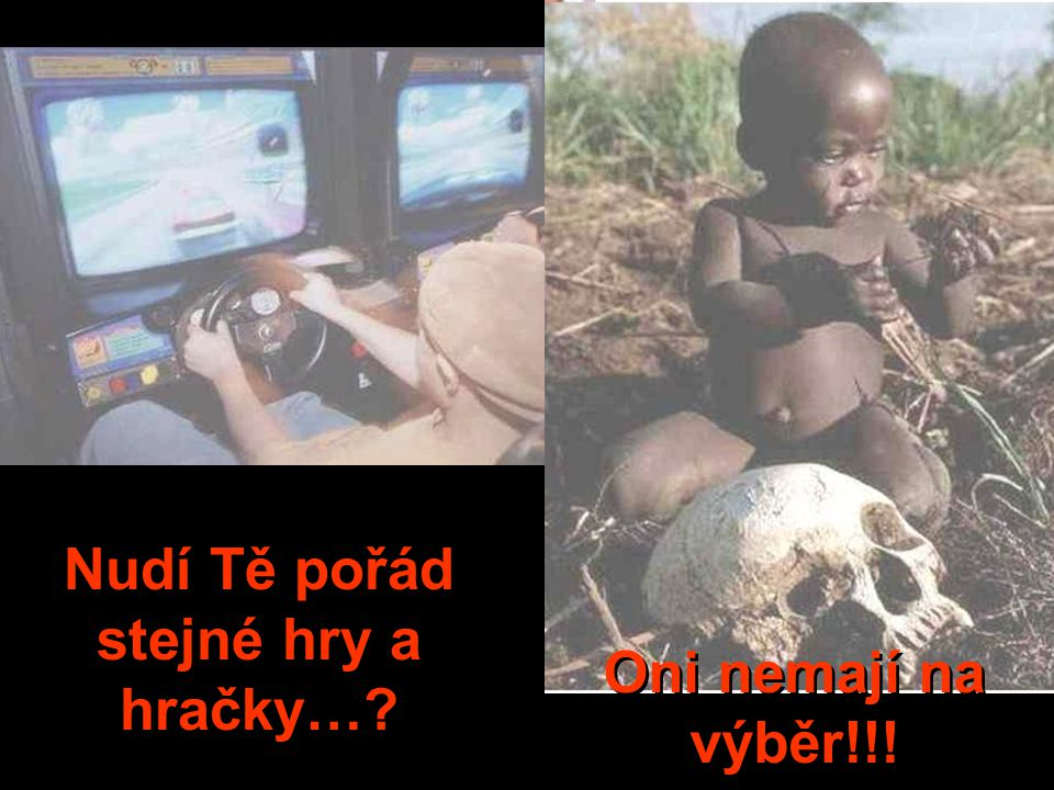 Nudí Tě pořád stejné hry a hračky…? Oni nemají na výběr!!!