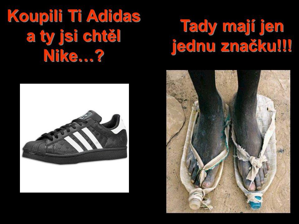 Koupili Ti Adidas a ty jsi chtěl Nike…? Tady mají jen jednu značku!!!