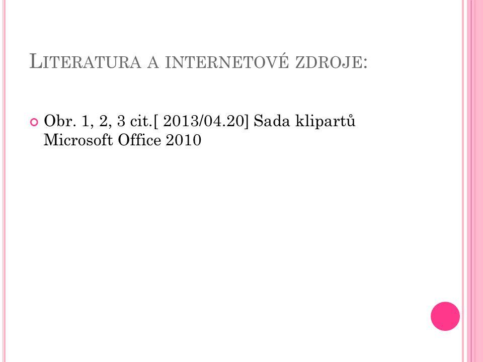 L ITERATURA A INTERNETOVÉ ZDROJE : Obr.