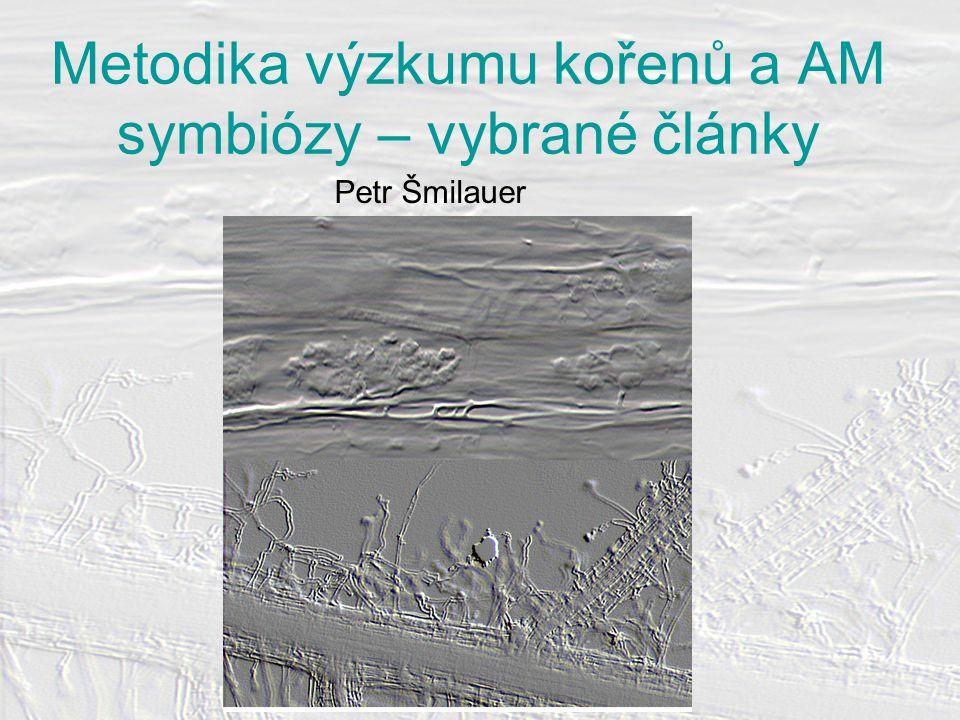Metodika výzkumu kořenů a AM symbiózy – vybrané články Petr Šmilauer