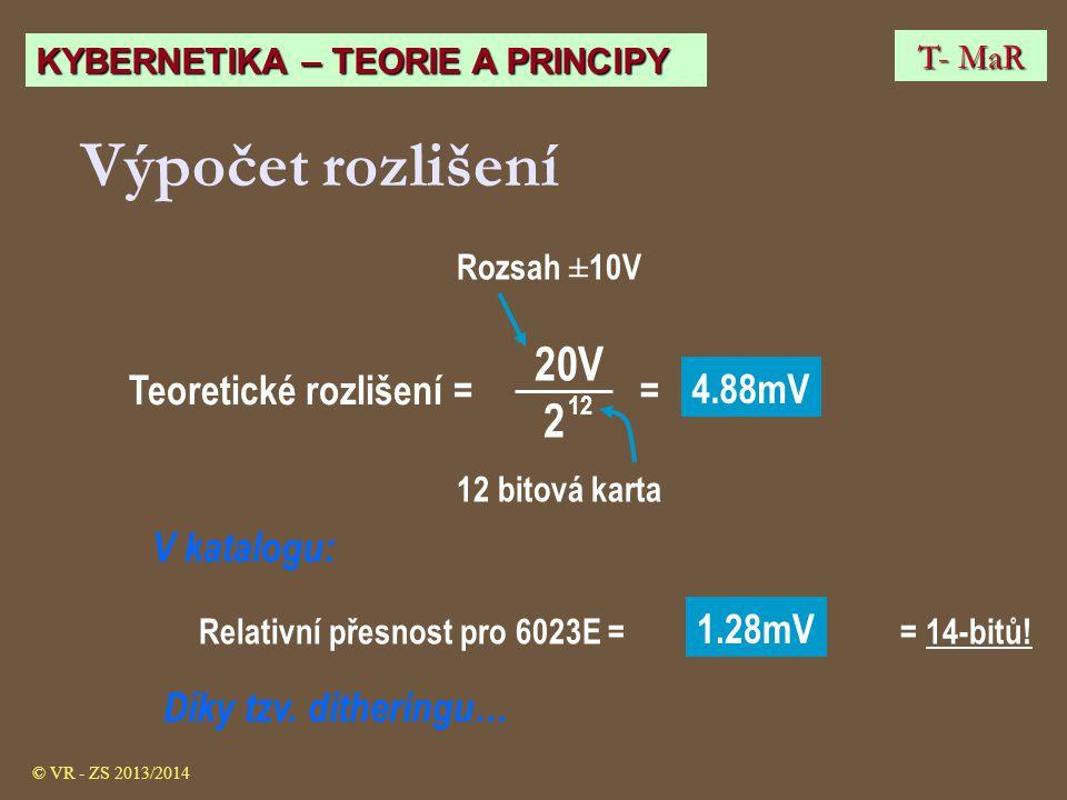 Výpočet rozlišení Rozsah ±10V 20V 2 12 =Teoretické rozlišení = 4.88mV V katalogu: Relativní přesnost pro 6023E = 1.28mV Díky tzv. ditheringu… = 14-bit