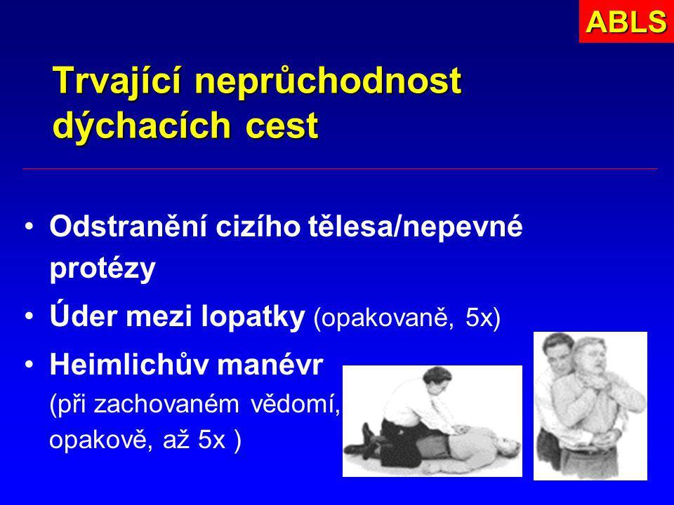 8 Trvající neprůchodnost dýchacích cest Odstranění cizího tělesa/nepevné protézy Úder mezi lopatky (opakovaně, 5x) Heimlichův manévr (při zachovaném v