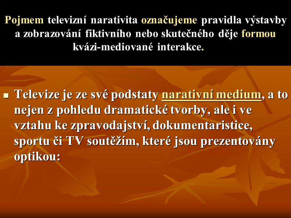 3/ televizní narace stejně jako mýtická působí jako zprostředkovatel, i když v jejím případě nejde o mediaci mezi kosmickým a reálným.