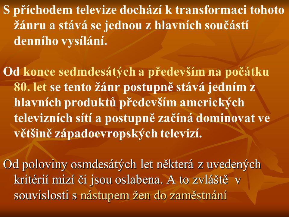 S příchodem televize dochází k transformaci tohoto žánru a stává se jednou z hlavních součástí denního vysílání. Od konce sedmdesátých a především na