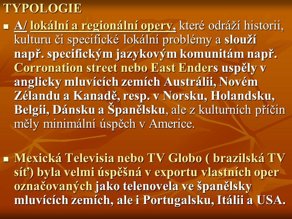 TYPOLOGIE A/ lokální a regionální opery, které odráží historii, kulturu či specifické lokální problémy a slouží např. specifickým jazykovým komunitám