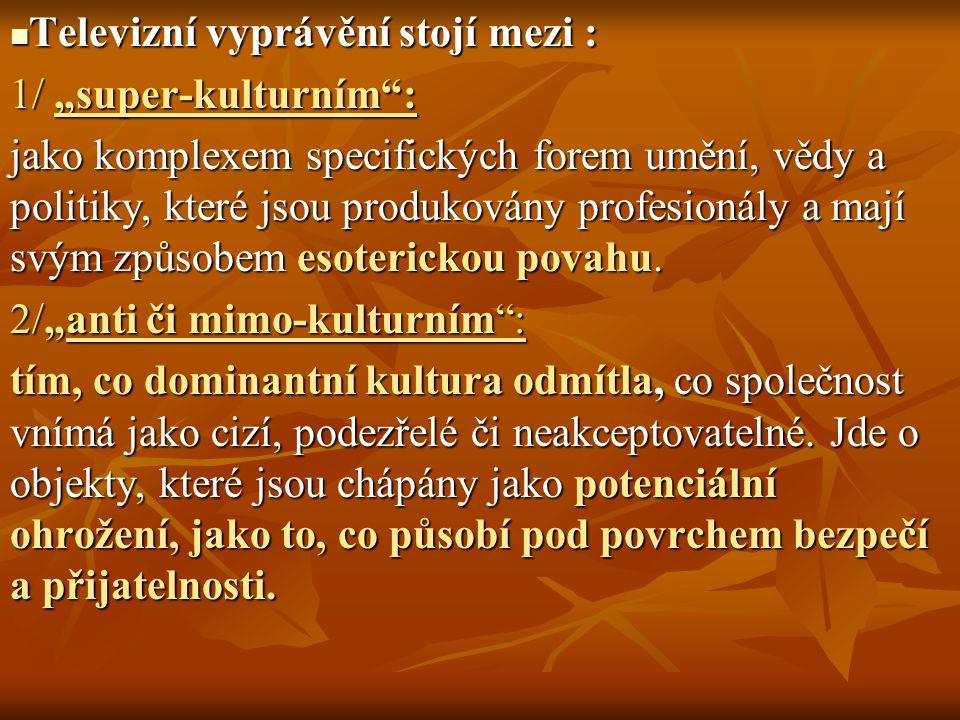 MÝDLOVÁ OPERA: NARATIVNÍ CHARAKTERISTIKY I.