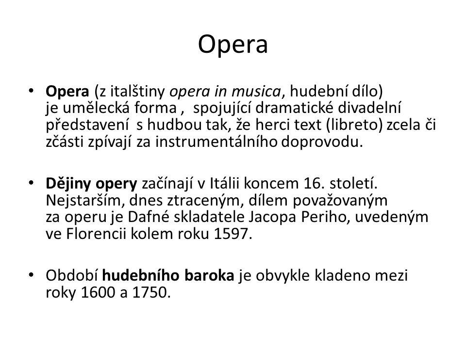 Opera Opera (z italštiny opera in musica, hudební dílo) je umělecká forma, spojující dramatické divadelní představení s hudbou tak, že herci text (lib