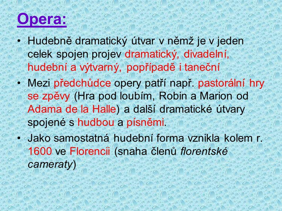 První operou byla Perriho Dafné (r.