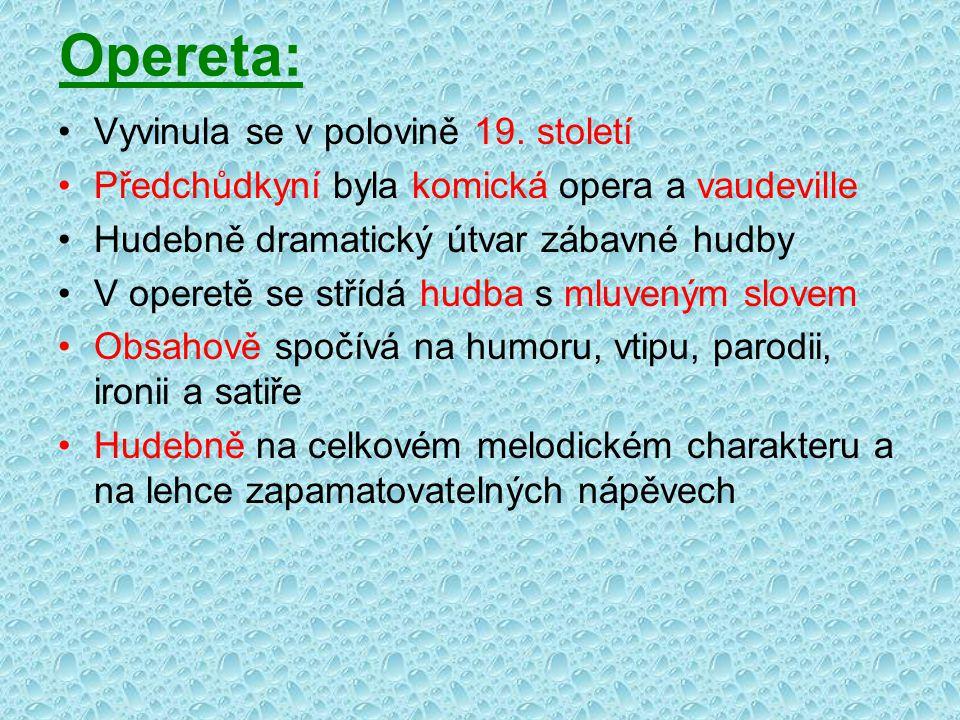 Představitelé operety: Čechy: O.Nedbal, R. Kubín, G.