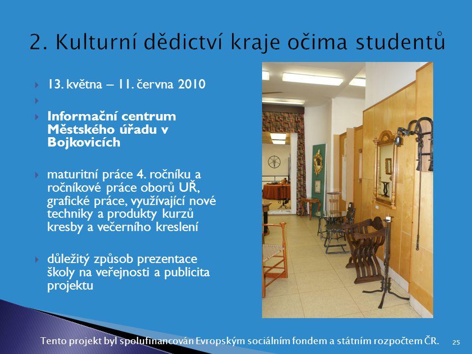  13. května – 11. června 2010   Informační centrum Městského úřadu v Bojkovicích  maturitní práce 4. ročníku a ročníkové práce oborů UŘ, grafické