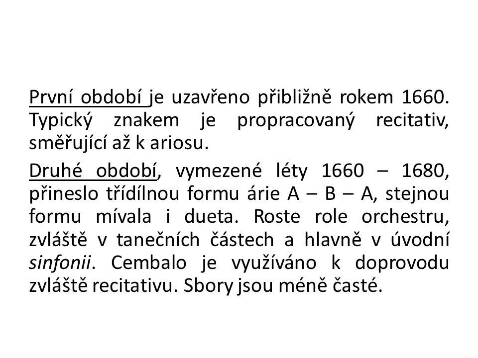 První období je uzavřeno přibližně rokem 1660.