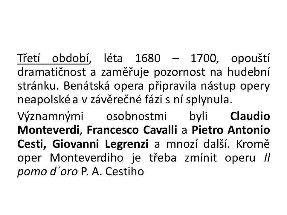 Třetí období, léta 1680 – 1700, opouští dramatičnost a zaměřuje pozornost na hudební stránku.