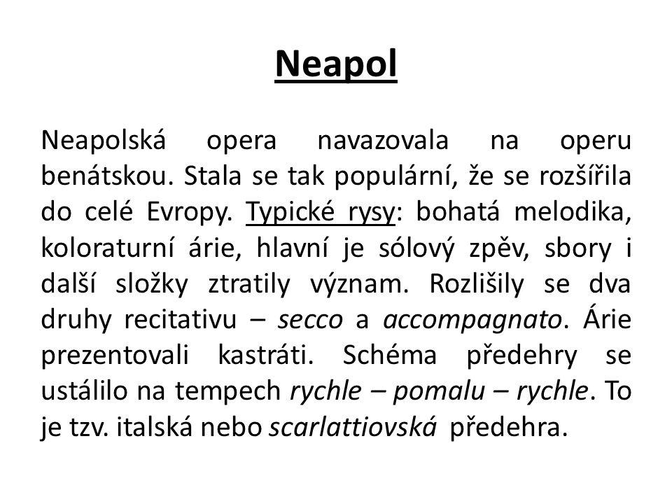 Neapol Neapolská opera navazovala na operu benátskou.
