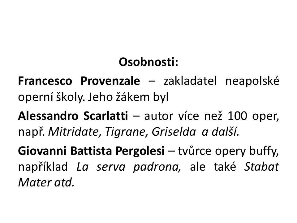 Osobnosti: Francesco Provenzale – zakladatel neapolské operní školy.