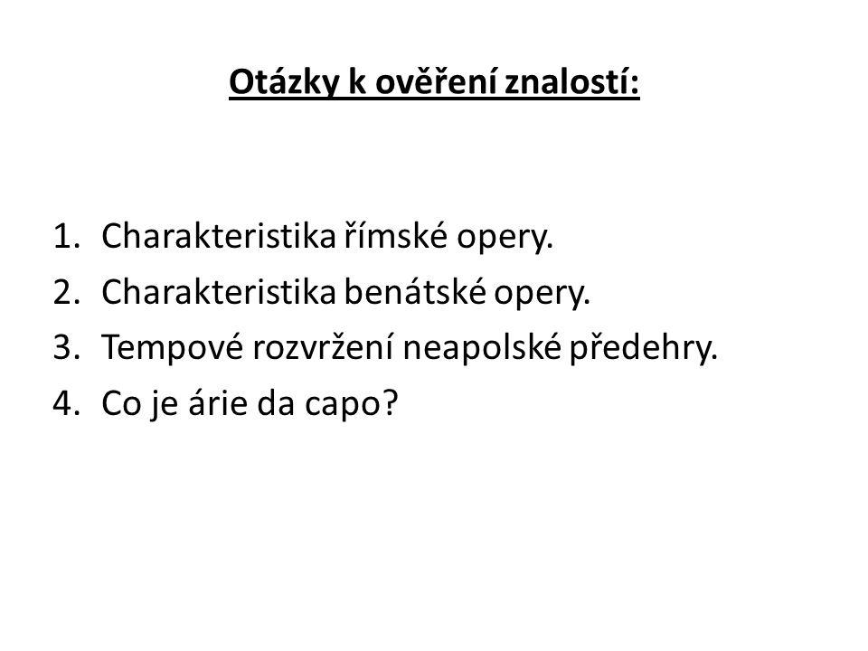 Otázky k ověření znalostí: 1.Charakteristika římské opery.