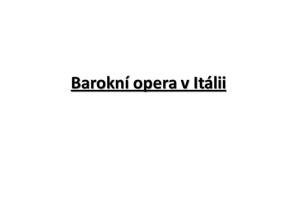 Řím V rozvoji italské barokní opery stojí na prvním místě Řím.