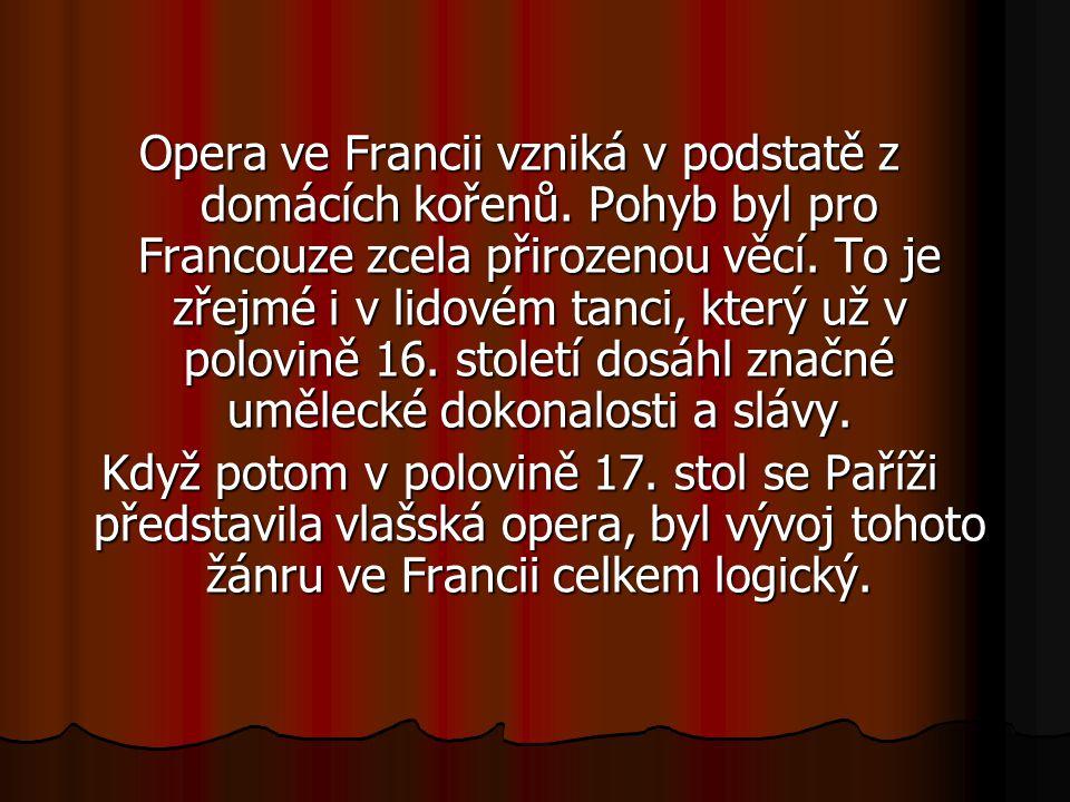 Opera ve Francii vzniká v podstatě z domácích kořenů.