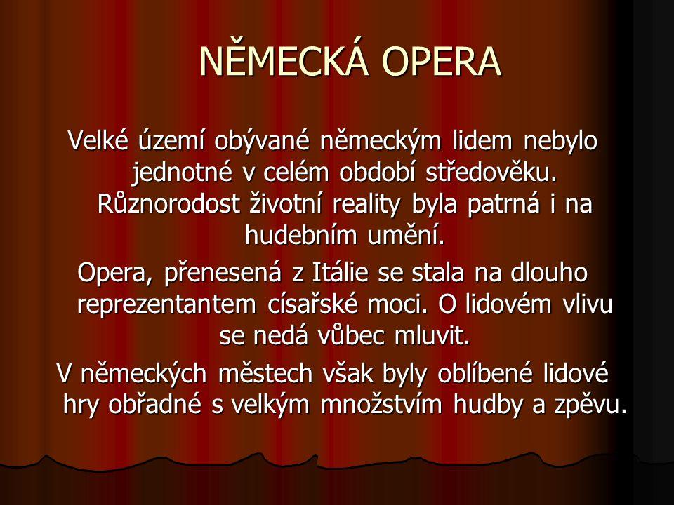 NĚMECKÁ A RUSKÁ OPERA (příklad vlivu germánské a slovanské kultury na operní tvorbu)