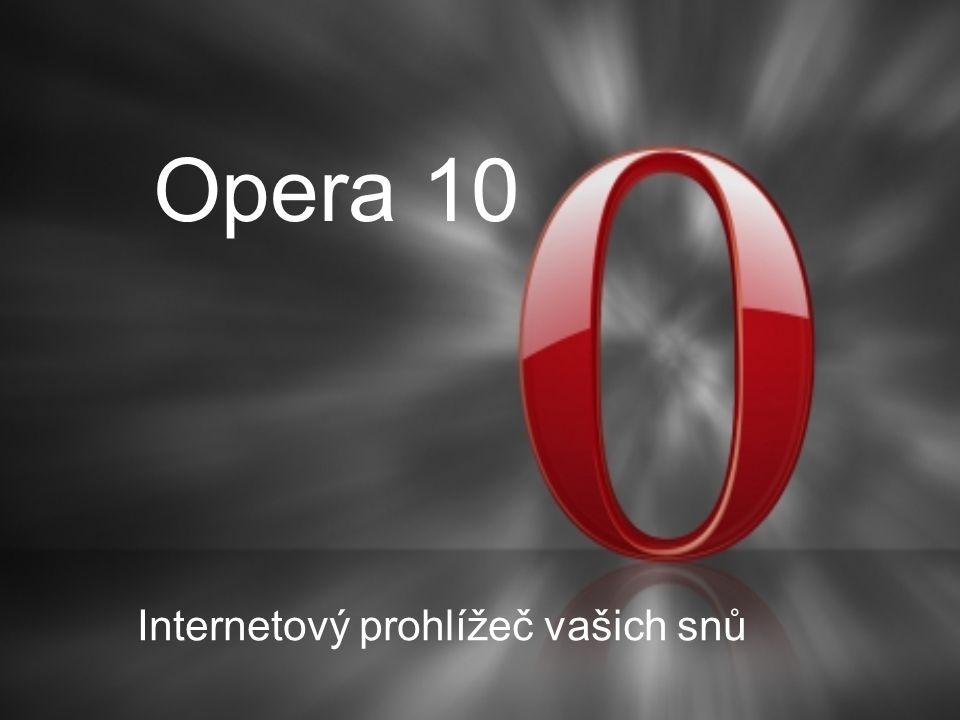 Opera 10 Internetový prohlížeč vašich snů