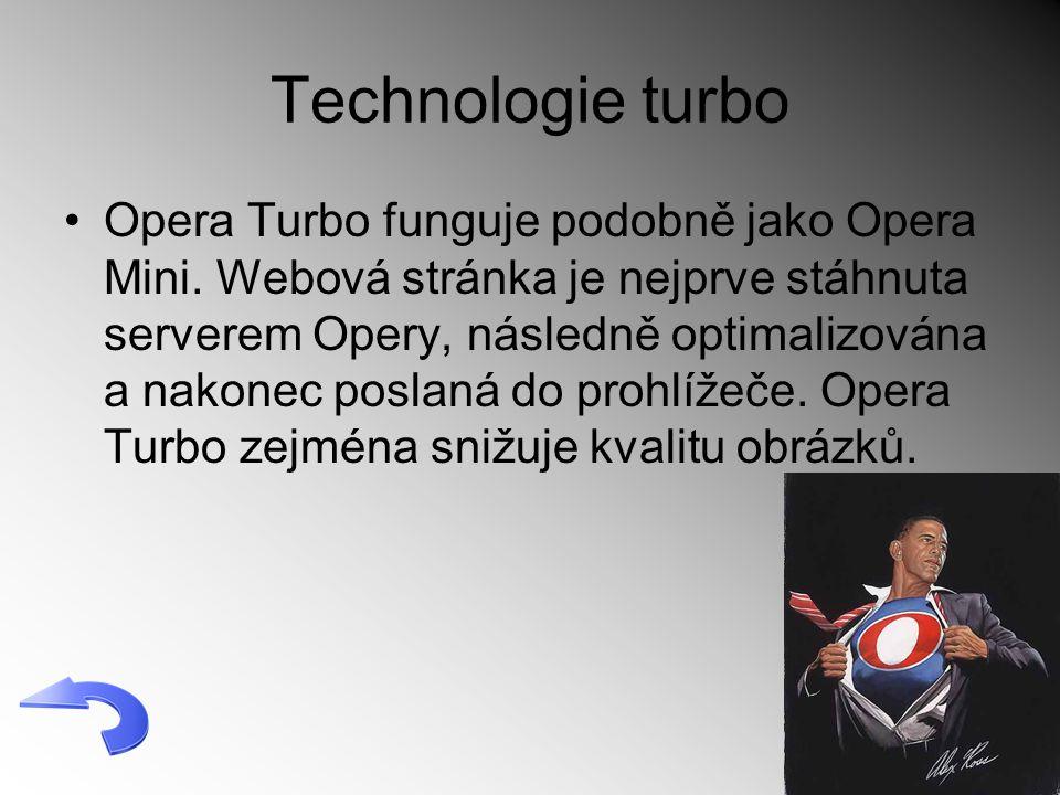 Technologie turbo Opera Turbo funguje podobně jako Opera Mini. Webová stránka je nejprve stáhnuta serverem Opery, následně optimalizována a nakonec po