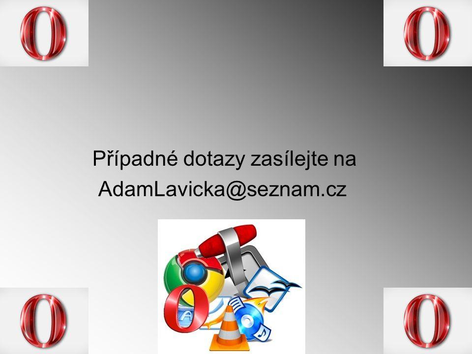 Případné dotazy zasílejte na AdamLavicka@seznam.cz