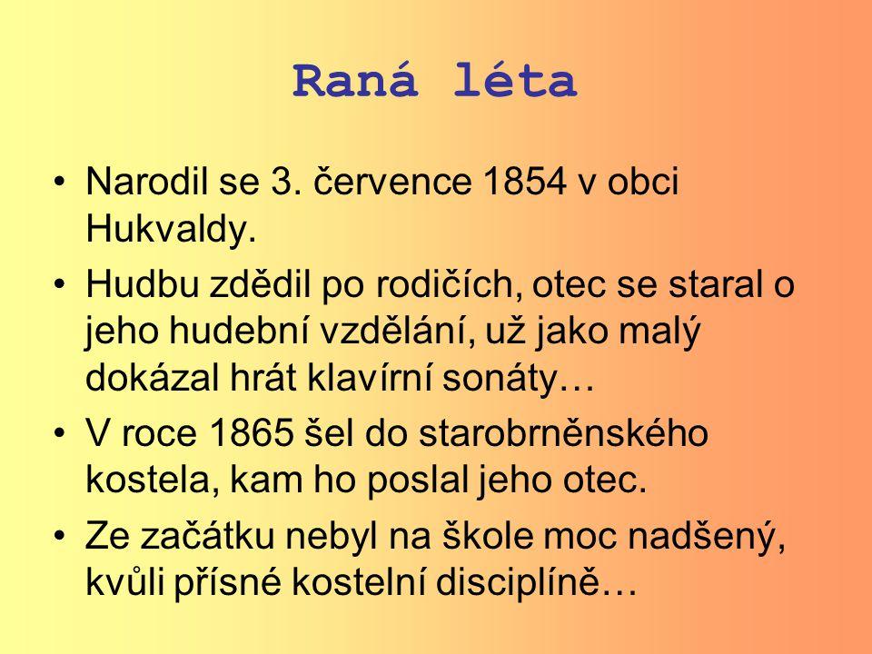 Raná léta Narodil se 3.července 1854 v obci Hukvaldy.