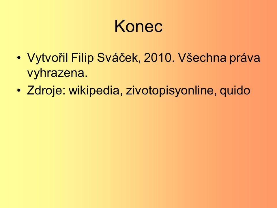 Konec Vytvořil Filip Sváček, 2010.Všechna práva vyhrazena.