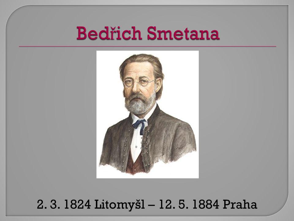 2. 3. 1824 Litomyšl – 12. 5. 1884 Praha