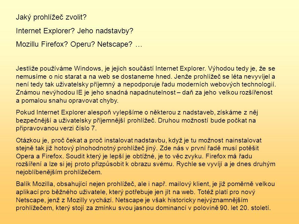 Jaký prohlížeč zvolit. Internet Explorer. Jeho nadstavby.
